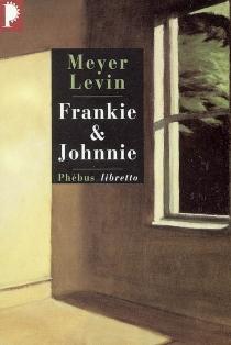 Frankie et Johnnie - MeyerLevin