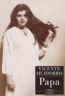Papa ou Le journal d'Alice Mir - Vicente Huidobro