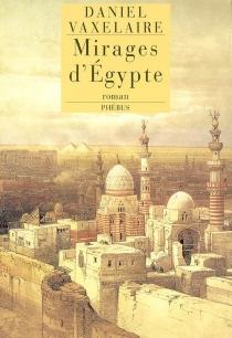Mirages d'Egypte : les murailles d'Alexandrie - DanielVaxelaire