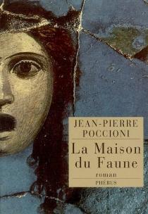 La maison du Faune - Jean-PierrePoccioni