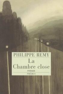 La chambre close - PhilippeRemy