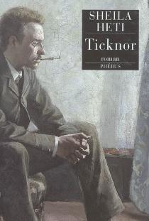 Ticknor - SheilaHeti