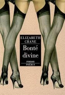 Bonté divine - ElizabethCrane