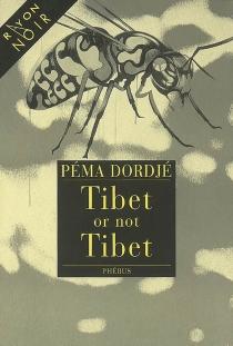 Tibet or not Tibet - PémaDordjé