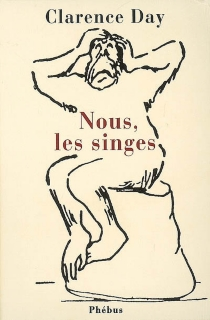 Nous, les singes - Clarence Shepard Day