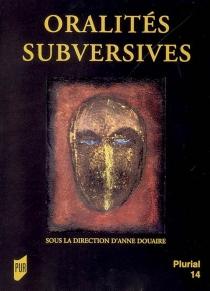 Oralités subversives -