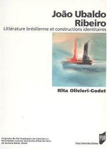 Joao Ubaldo Ribeiro : littérature brésilienne et constructions identitaires - RitaOlivieri-Godet