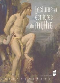 Lectures et écritures du mythe -