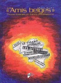 Les amis belges : presse littéraire et franco-universalisme - PaulDirkx