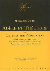 Adèle et Théodore ou Lettre sur l'éducation... - Caroline-Stéphanie-Félicité Du CrestGenlis