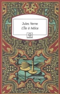 L'île à hélice - JulesVerne