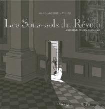 Les sous-sols du Révolu : extraits du journal d'un expert - Marc-AntoineMathieu