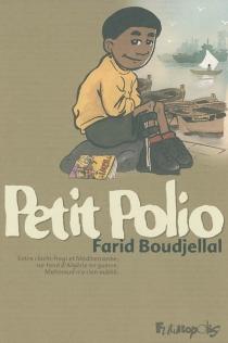 Petit Polio : entre chichi-fregi et Méditerranée, sur fond d'Algérie en guerre, Mahmoud n'a rien oublié - FaridBoudjellal