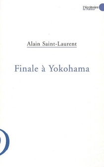 Finale à Yokohama - AlainSaint-Laurent