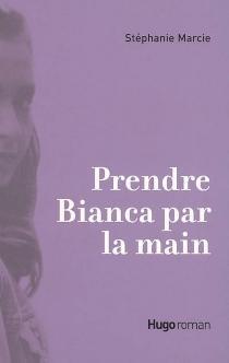 Prendre Bianca par la main - StéphanieMarcie