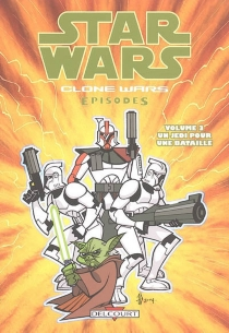 Star Wars : clone wars episodes | Volume 3, Un jedi pour une bataille -
