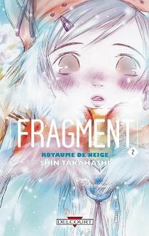 Fragment : royaume de neige - ShinTakahashi
