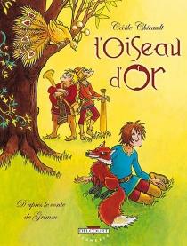 L'Oiseau d'or - CécileChicault