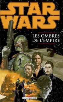 Star Wars : les ombres de l'empire - JohnNadeau