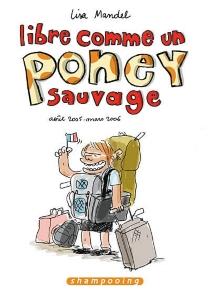 Libre comme un poney sauvage : le blog de Lisa Mandel, août 2005-mars 2006 - LisaMandel