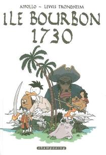 Ile Bourbon, 1730 : récit complet - Appollo