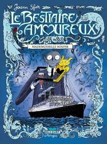 Le bestiaire amoureux | Volume 2, Mademoiselle Soupir - JoannSfar