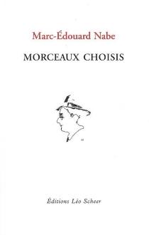 Morceaux choisis - Marc-ÉdouardNabe
