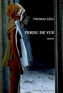 Perdu de vue - ThomasLélu