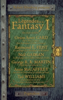 Légendes de la fantasy |  Volume 1, Six récits inédits par les maîtres de la fantasy moderne -