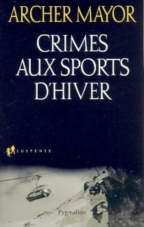 Crimes aux sports d'hiver - ArcherMayor