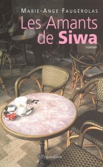 Les amants de Siwa - Marie-AngeFaugérolas