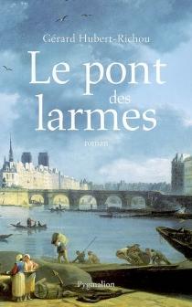 Le pont des larmes - GérardHubert-Richou