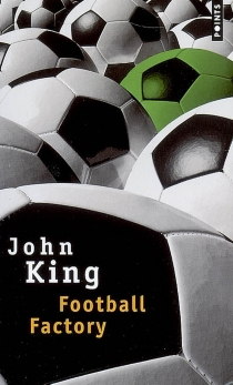 Football factory - John King