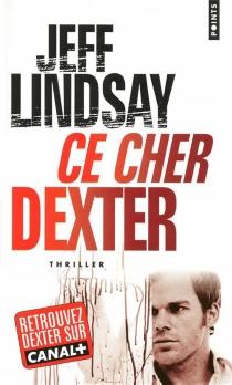 Ce cher Dexter - JeffLindsay