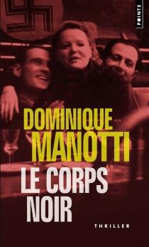 Le corps noir - DominiqueManotti