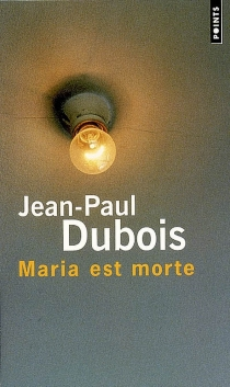 Maria est morte - Jean-PaulDubois