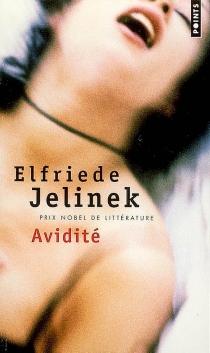 Avidité - ElfriedeJelinek