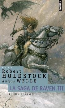 La Saga de Raven - RobertHoldstock