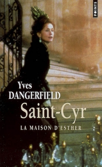 Saint-Cyr : la maison d'Esther - Yves Dangerfield