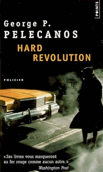 Hard revolution - George P.Pelecanos