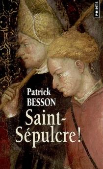 Saint-Sépulcre ! - PatrickBesson