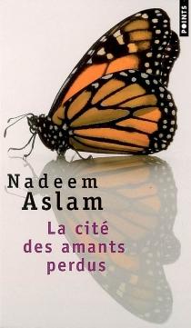La cité des amants perdus - NadeemAslam