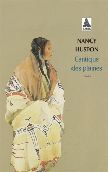 Cantique des plaines - Nancy Huston