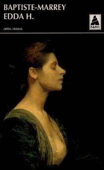 Edda H. ou La dernière maréchale| Suivi de Il bacio di Tosca - Baptiste-Marrey