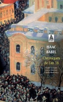 Chroniques de l'an 18 : et autres chroniques, 1916 - IsaacBabel