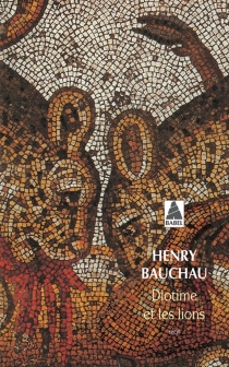 Diotime et les lions - HenryBauchau