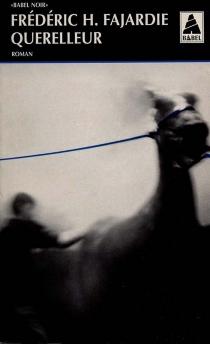 Querelleur - Frédéric-H.Fajardie