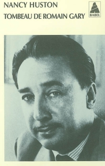 Tombeau de Romain Gary - Nancy Huston