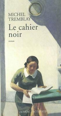 Le cahier noir - MichelTremblay