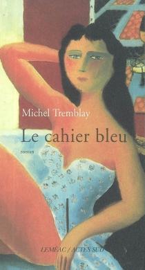 Les cahiers de Céline - MichelTremblay
